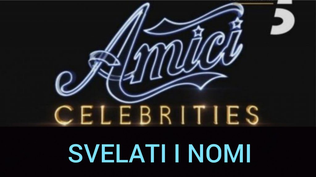 Amici Celebrities: svelati i nomi dei primi concorrenti e quelli in forse